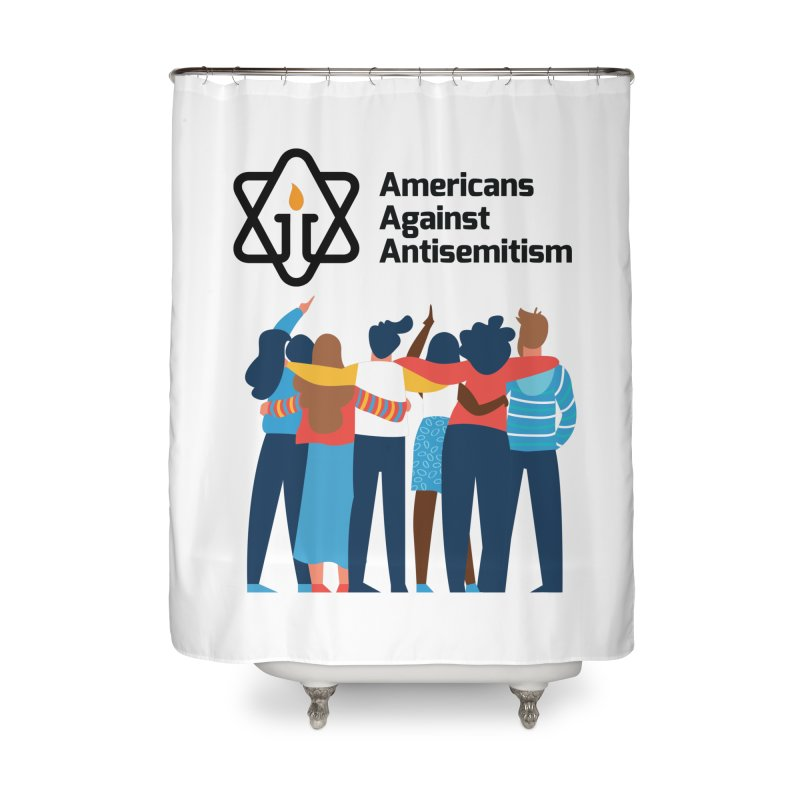 United Against Hate - Americans Against Antisemitism Home Shower Curtain by Americans Against Antisemitism's Artist Shop