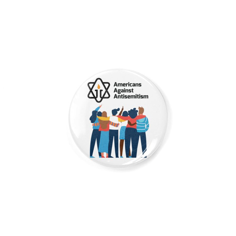 United Against Hate - Americans Against Antisemitism Accessories Button by Americans Against Antisemitism's Artist Shop