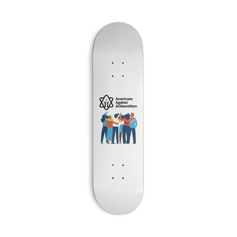 United Against Hate - Americans Against Antisemitism Accessories Deck Only Skateboard by Americans Against Antisemitism's Artist Shop