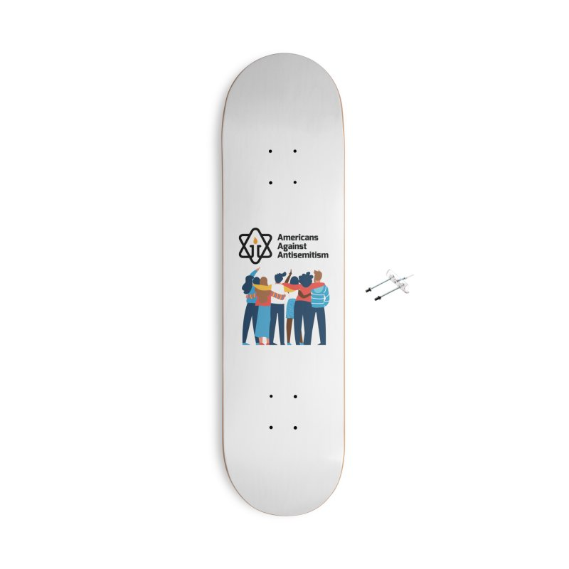 United Against Hate - Americans Against Antisemitism Accessories With Hanging Hardware Skateboard by Americans Against Antisemitism's Artist Shop