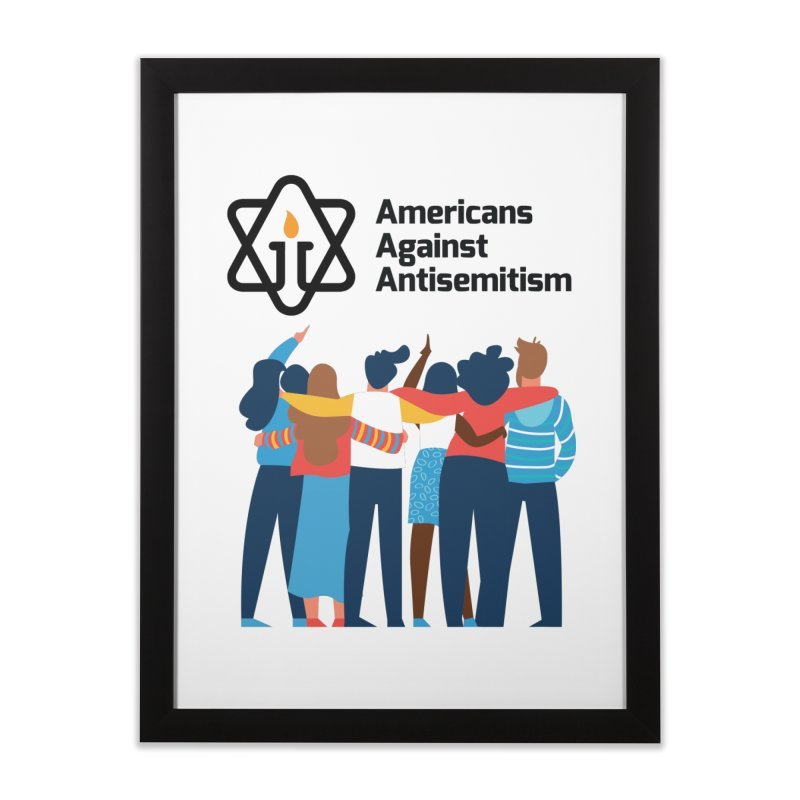 United Against Hate - Americans Against Antisemitism Home Framed Fine Art Print by Americans Against Antisemitism's Artist Shop