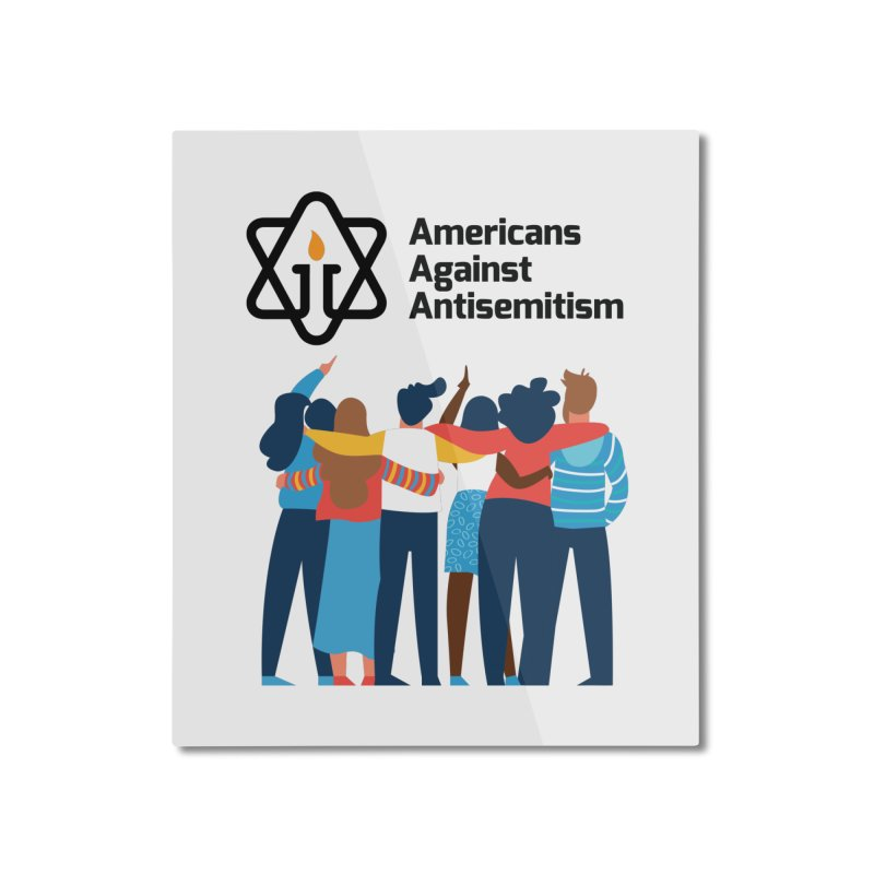 United Against Hate - Americans Against Antisemitism Home Mounted Aluminum Print by Americans Against Antisemitism's Artist Shop