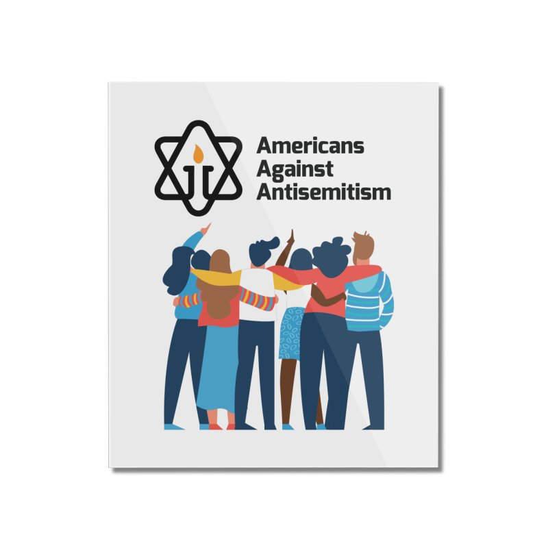 United Against Hate - Americans Against Antisemitism Home Mounted Acrylic Print by Americans Against Antisemitism's Artist Shop
