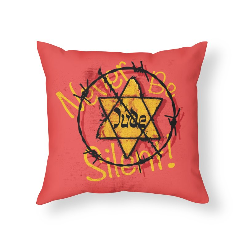 Never Be Silent! Home Throw Pillow by Americans Against Antisemitism's Artist Shop