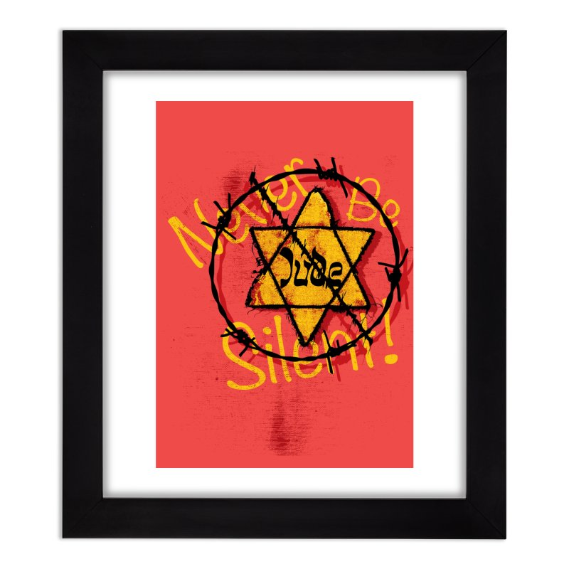Never Be Silent! Home Framed Fine Art Print by Americans Against Antisemitism's Artist Shop