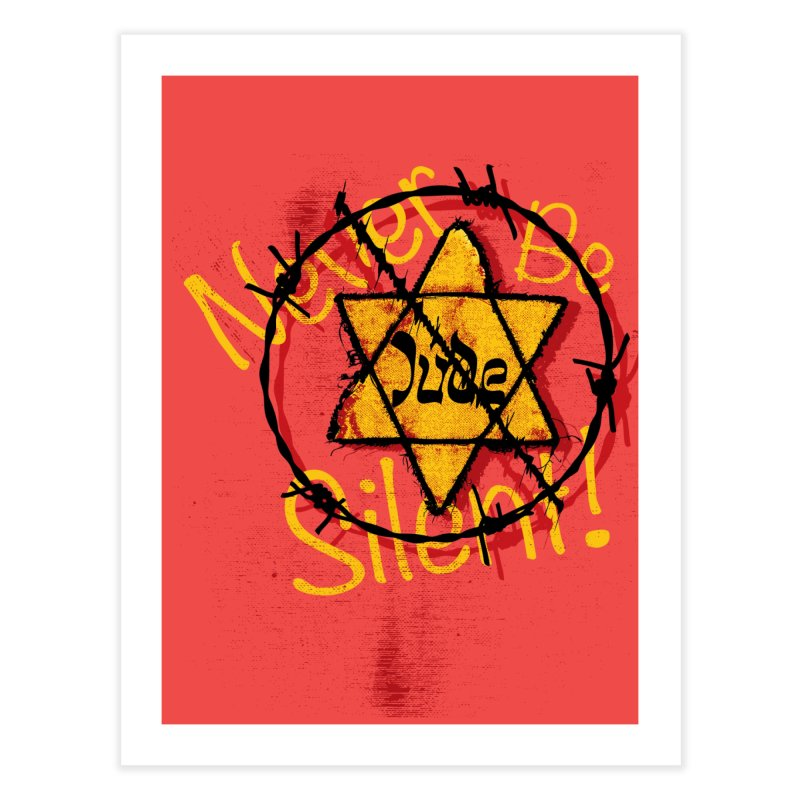 Never Be Silent! Home Fine Art Print by Americans Against Antisemitism's Artist Shop