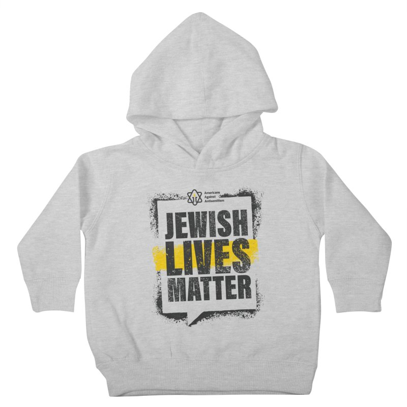 Jewish Lives Matter Kids Toddler Pullover Hoody by Americans Against Antisemitism's Artist Shop