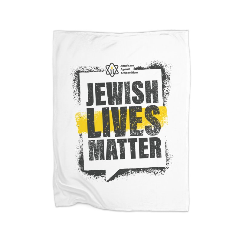 Jewish Lives Matter Home Blanket by Americans Against Antisemitism's Artist Shop