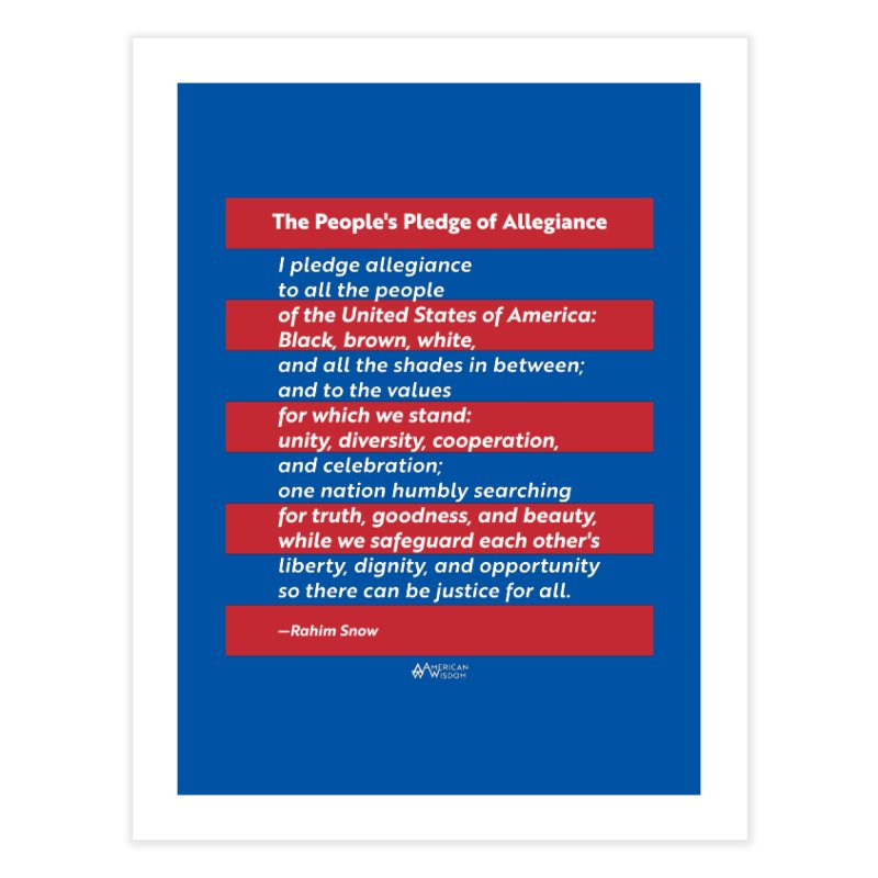 The People's Pledge of Allegiance Home Fine Art Print by American Wisdom