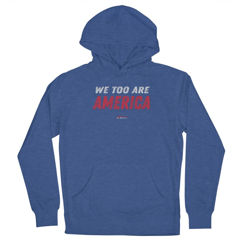 We Too Are America Women's Pullover Hoody by American Wisdom