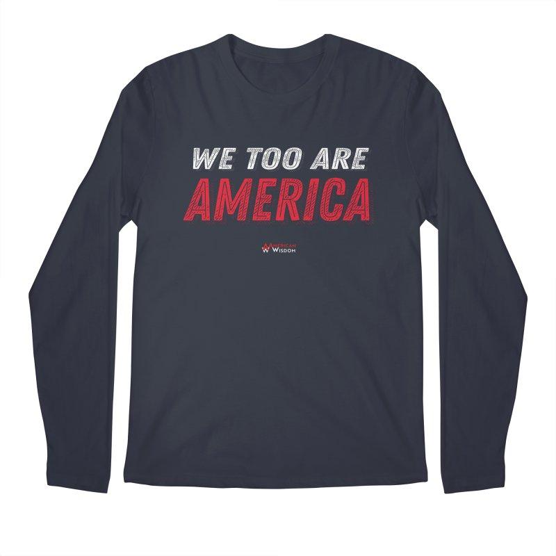 We Too Are America Men's Longsleeve T-Shirt by American Wisdom