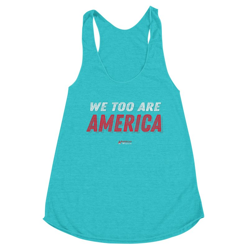 We Too Are America Women's Tank by American Wisdom