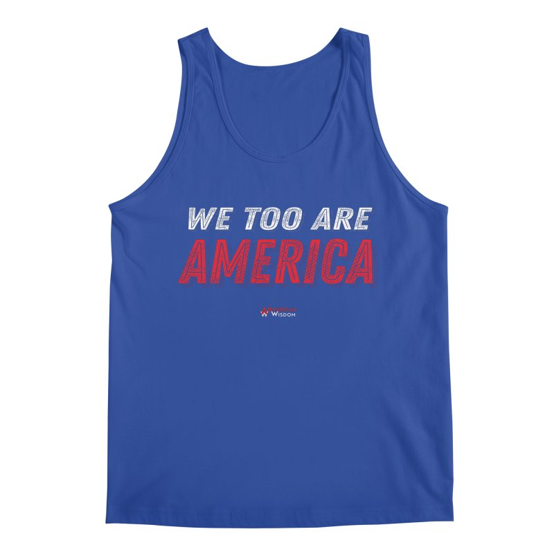 We Too Are America Men's Tank by American Wisdom
