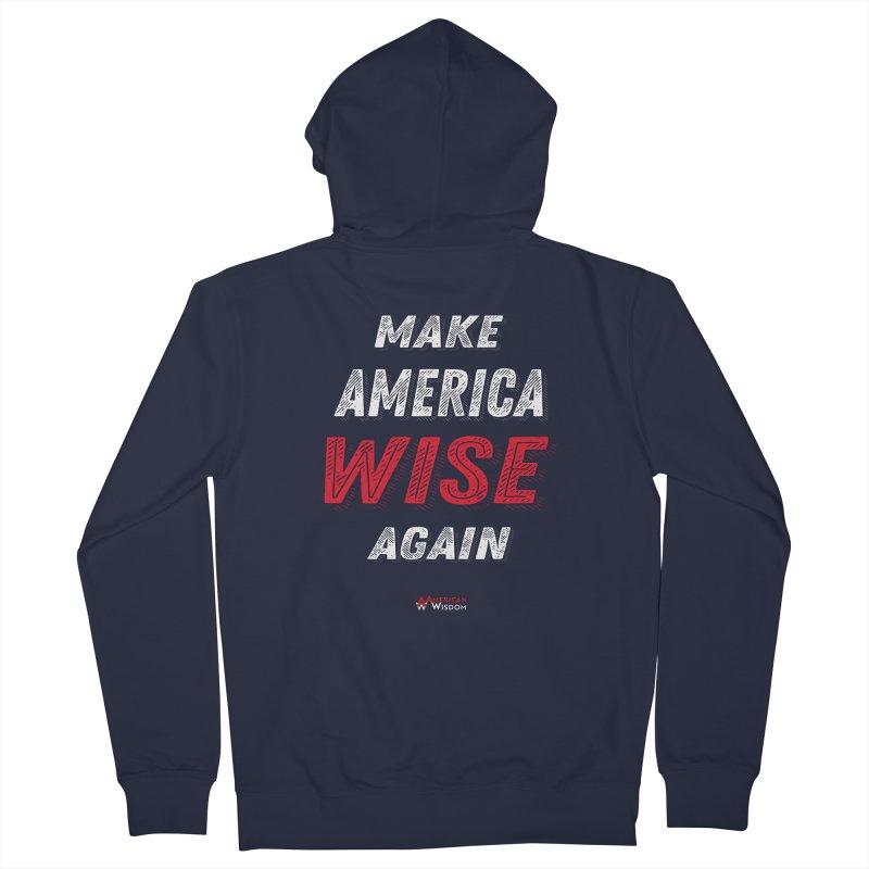 Make America Wise Again Women's Zip-Up Hoody by American Wisdom