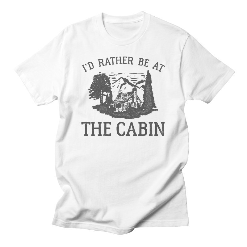 I'd Rather Be At The Cabin Men's T-Shirt by Amid The Wild