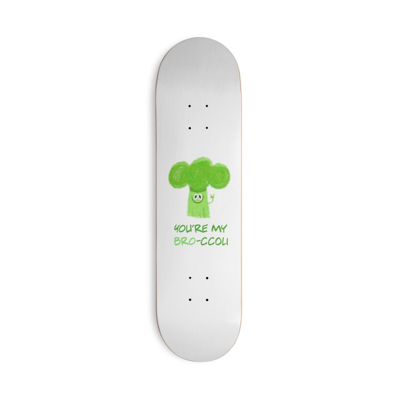 You're my bro-ccoli - Vegan bros - vegan friends male funny Accessories Deck Only Skateboard by amirabouroumie's Artist Shop
