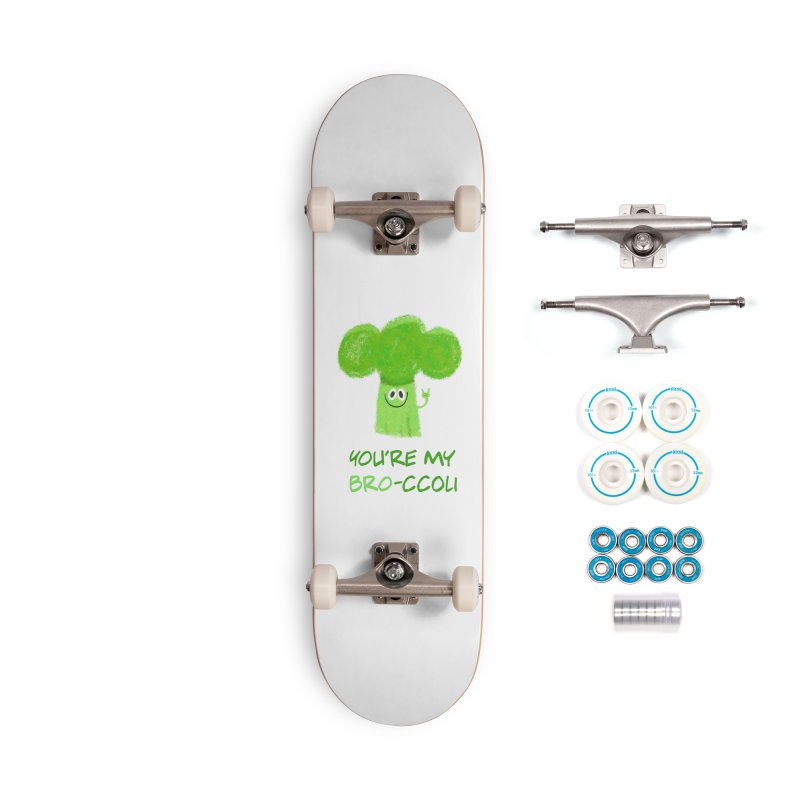 You're my bro-ccoli - Vegan bros - vegan friends male funny Accessories Complete - Basic Skateboard by amirabouroumie's Artist Shop
