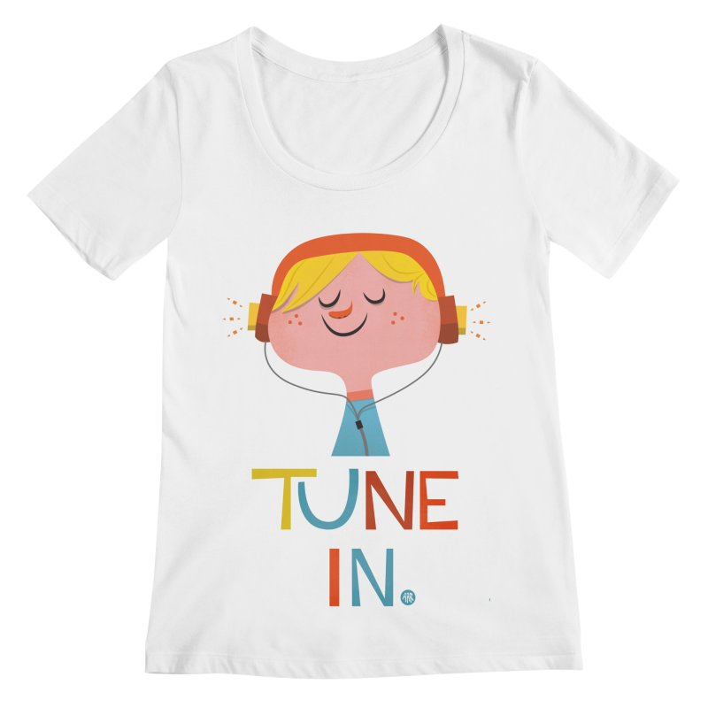 Tune In. Women's Regular Scoop Neck by amirabouroumie's Artist Shop