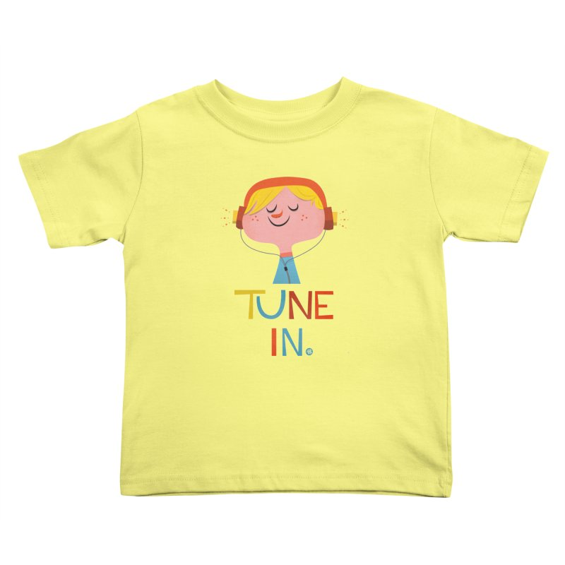 Tune In. Kids Toddler T-Shirt by amirabouroumie's Artist Shop