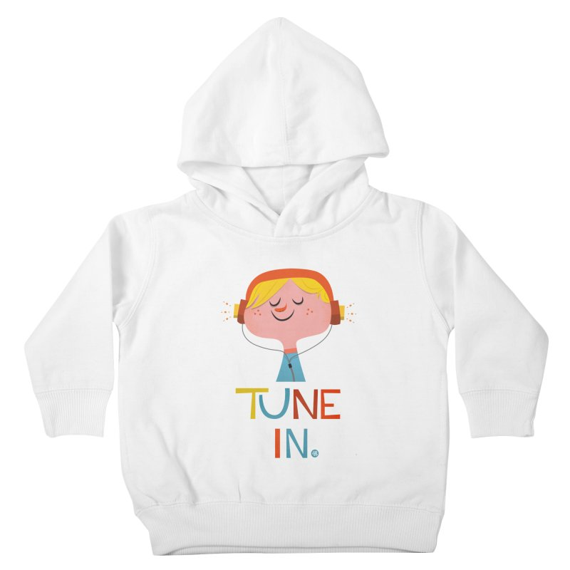 Tune In. Kids Toddler Pullover Hoody by amirabouroumie's Artist Shop