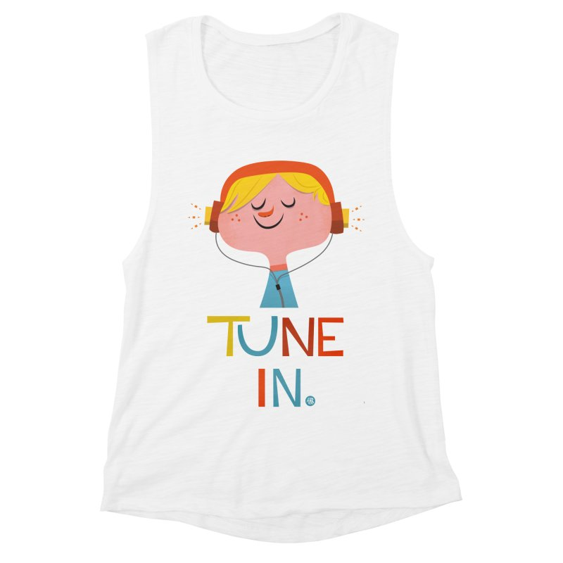 Tune In. Women's Muscle Tank by amirabouroumie's Artist Shop