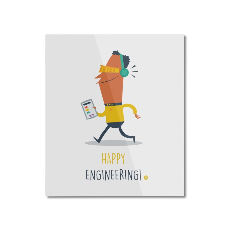 Happy Engineering Home Mounted Aluminum Print by amirabouroumie's Artist Shop