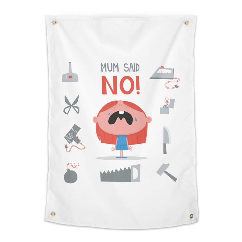 Mom Said No! Home Tapestry by amirabouroumie's Artist Shop