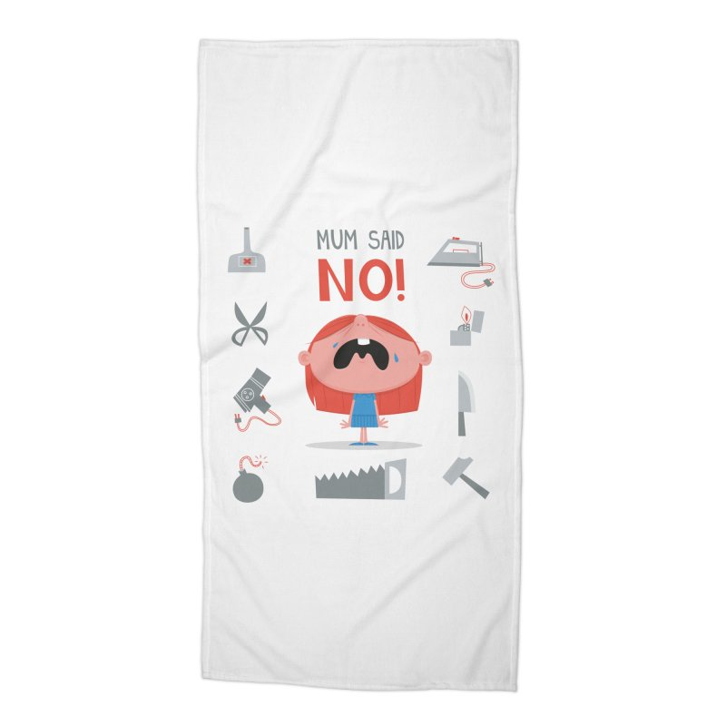 Mom Said No! Accessories Beach Towel by amirabouroumie's Artist Shop