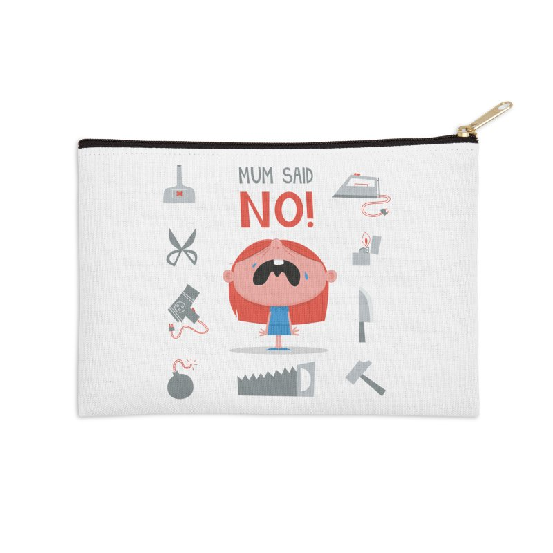 Mom Said No! Accessories Zip Pouch by amirabouroumie's Artist Shop