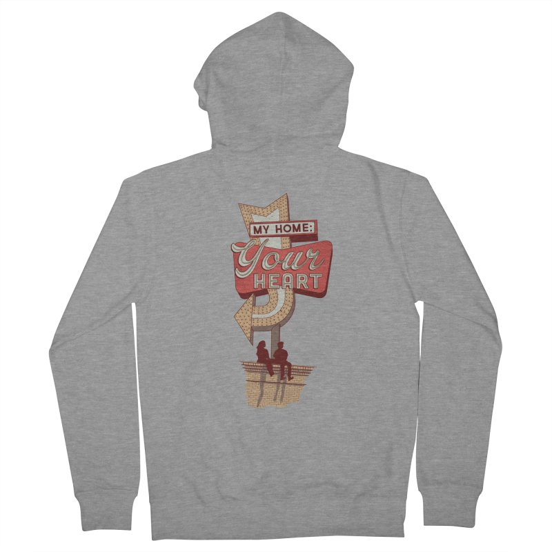 My Home, Your Heart Women's French Terry Zip-Up Hoody by Amor de Verano Studio's Shop