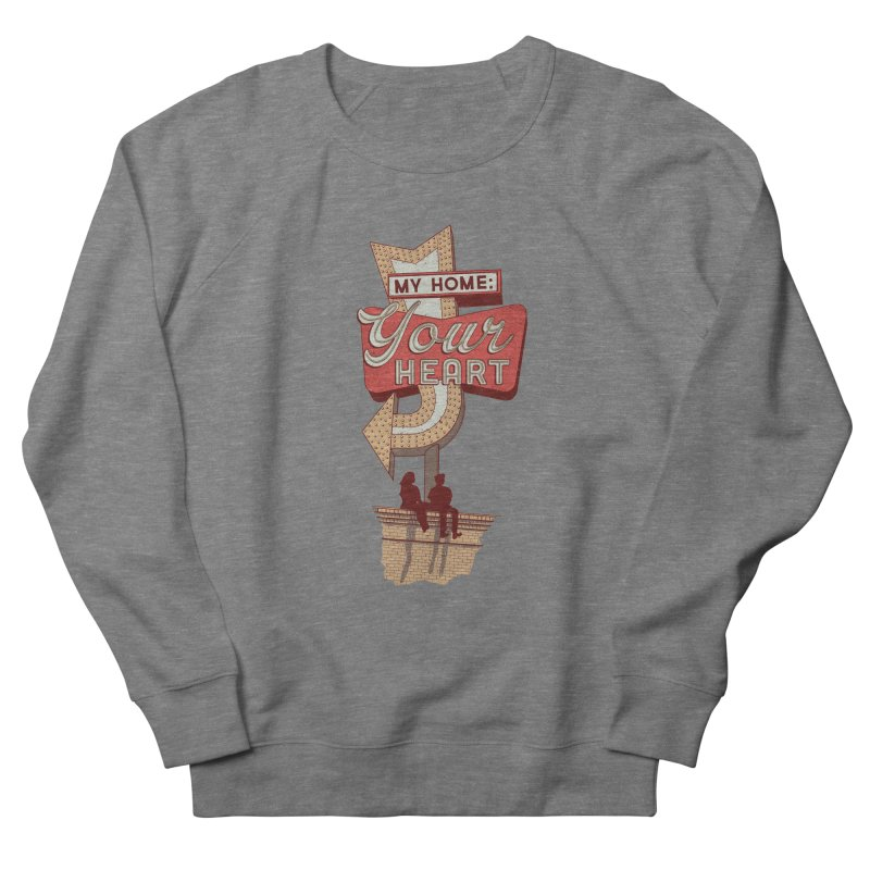 My Home, Your Heart Men's French Terry Sweatshirt by Amor de Verano Studio's Shop