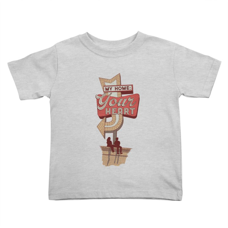 My Home, Your Heart Kids Toddler T-Shirt by Amor de Verano Studio's Shop