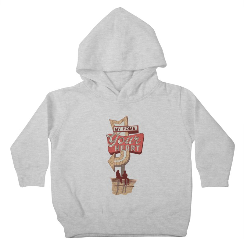 My Home, Your Heart Kids Toddler Pullover Hoody by Amor de Verano Studio's Shop