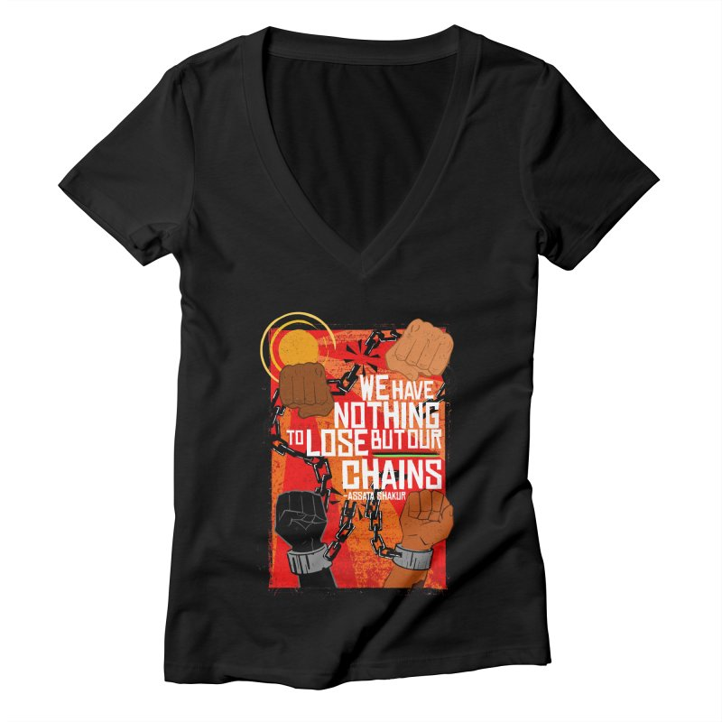 We Have Nothing To Lose But Our Chains Women's V-Neck by amplifyrj's Artist Shop