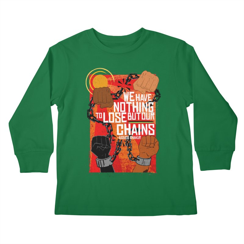 We Have Nothing To Lose But Our Chains Kids Longsleeve T-Shirt by amplifyrj's Artist Shop