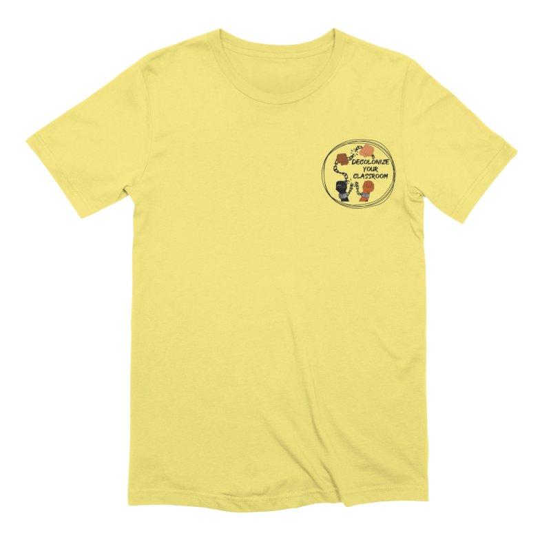 Decolonize Your Classroom (APPAREL BLACK) Men's T-Shirt by amplifyrj's Artist Shop