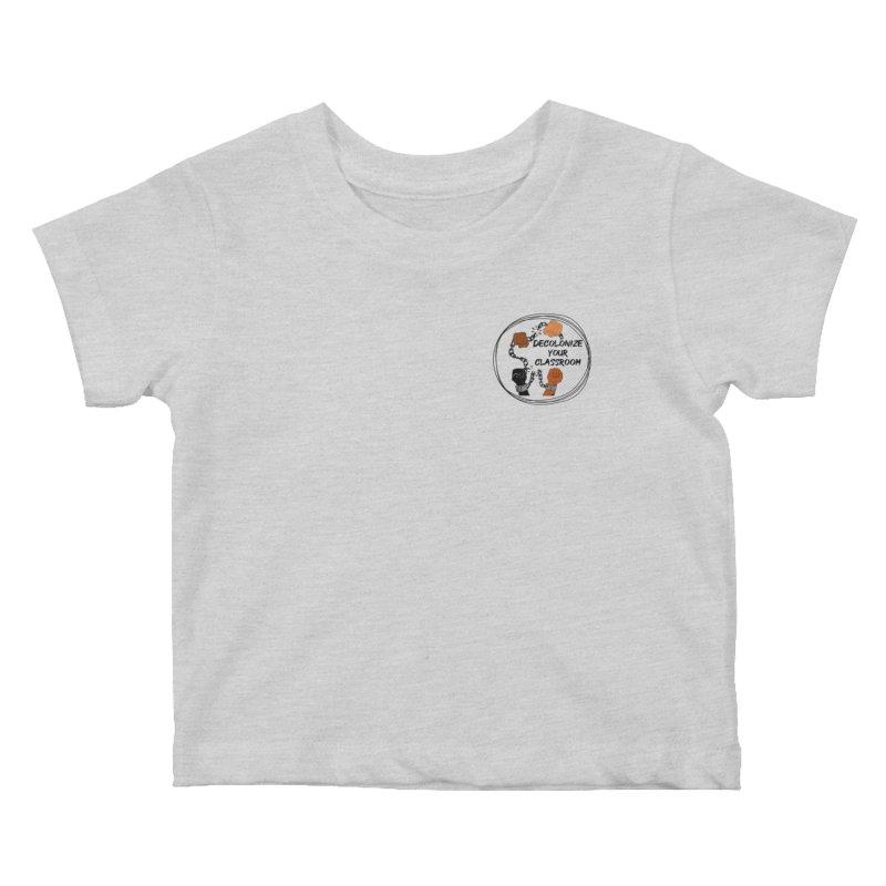 Decolonize Your Classroom (APPAREL BLACK) Kids Baby T-Shirt by amplifyrj's Artist Shop