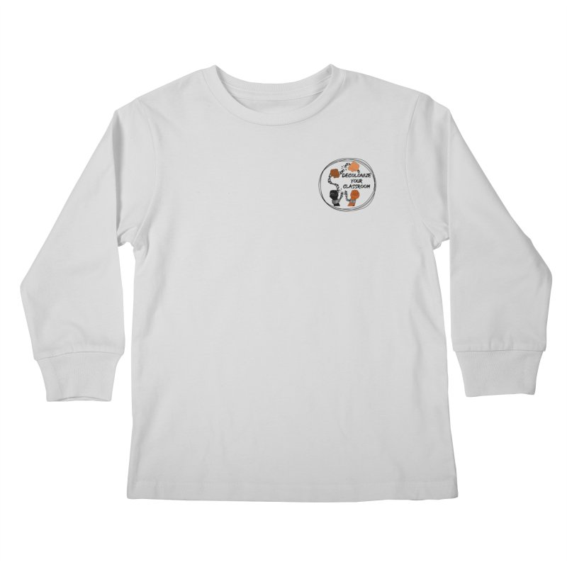Decolonize Your Classroom (APPAREL BLACK) Kids Longsleeve T-Shirt by amplifyrj's Artist Shop