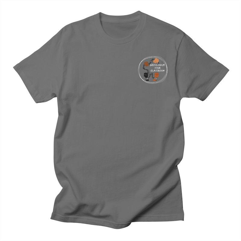Decolonize Your Classroom (APPAREL WHITE) Men's T-Shirt by amplifyrj's Artist Shop