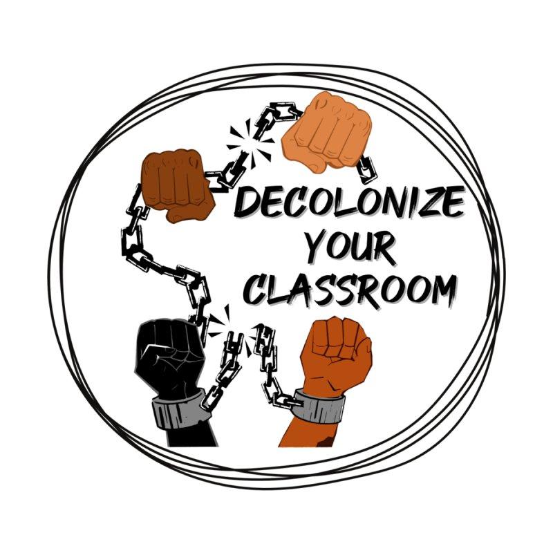 Decolonize Your Classroom (ACCESSORIES) Accessories Sticker by amplifyrj's Artist Shop