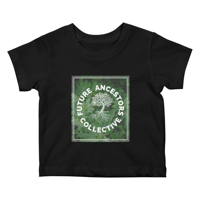 Future Ancestors Collective Kids Baby T-Shirt by amplifyrj's Artist Shop