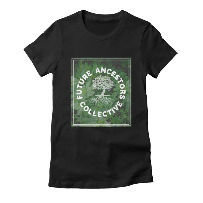 Future Ancestors Collective Women's T-Shirt by amplifyrj's Artist Shop