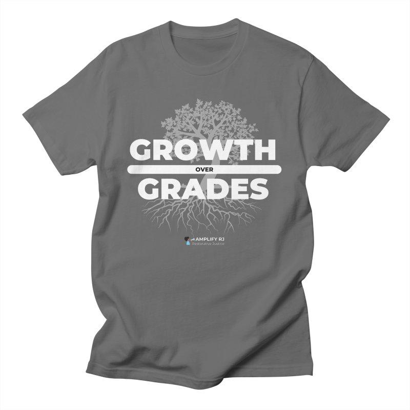 GROWTH OVER GRADES Men's T-Shirt by amplifyrj's Artist Shop