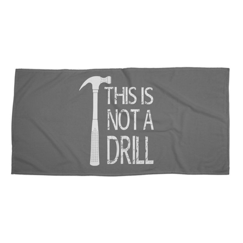 This is not a drill Accessories Beach Towel by Amu Designs Artist Shop