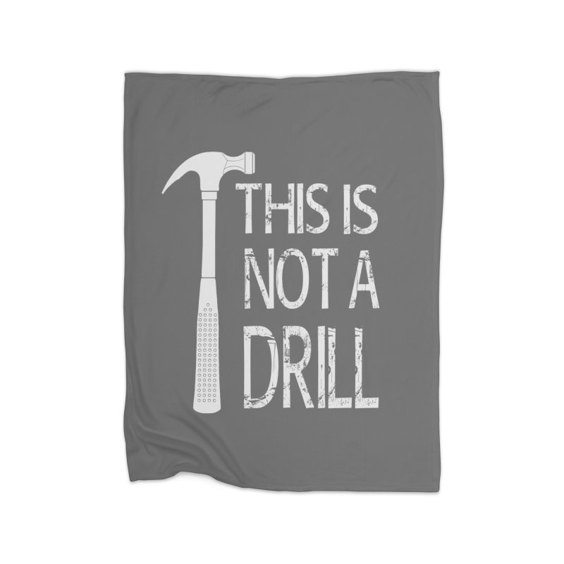 This is not a drill Home Fleece Blanket Blanket by Amu Designs Artist Shop