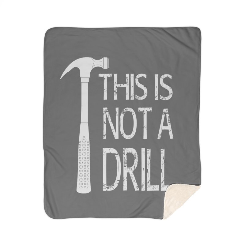 This is not a drill Home Sherpa Blanket Blanket by Amu Designs Artist Shop