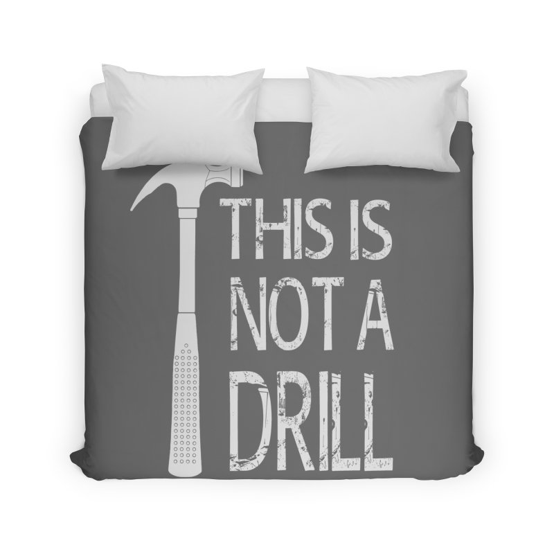 This is not a drill Home Duvet by Amu Designs Artist Shop