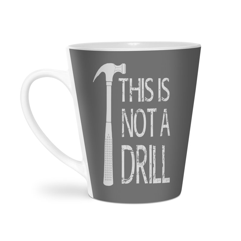 This is not a drill Accessories Latte Mug by Amu Designs Artist Shop