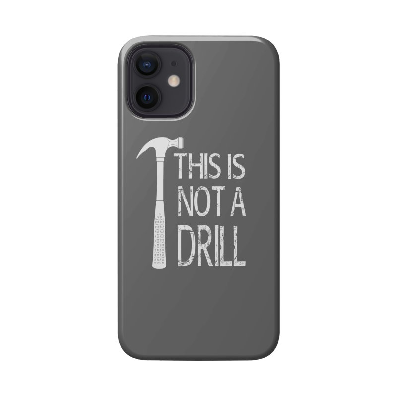 This is not a drill Accessories Phone Case by Amu Designs Artist Shop