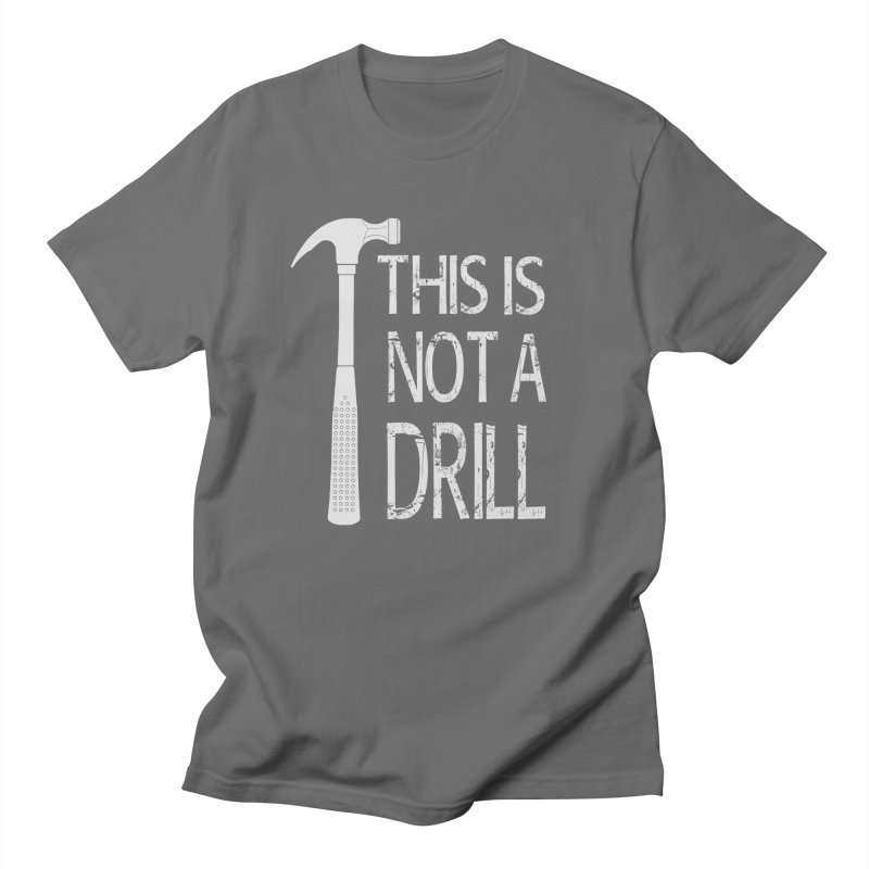 This is not a drill Men's T-Shirt by Amu Designs Artist Shop